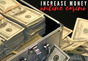 increase money with online casino bonus